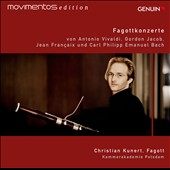 Fagottkonzerte - Concertos for Bassoon by Vivaldi, Jacob, Francaix & CPE Bach / Christian Kunert, bassoon