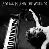 Adrian H/Adrian H & the Wounds: Adrian H & the Wounds [Digipak]