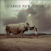 Carrie Newcomer: Kindred Spirits: A Collection