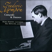 Frederic Mompou: Can&#231;ons & Danses / Marisa Martins, mezzosoprano; Mac McClure, piano