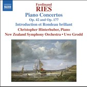 Ferdinand Ries: Piano Concertos, Vol. 5 - Concertos Opp. 42 & 177; Introduction et Rondeau Brillant / Christopher Hinterhuber, piano