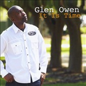 Glen Owen: It Is Time