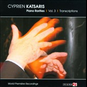 Piano Rarities, Vol.3: Transcriptions / Cyprien Katsaris: piano