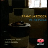 Sacred Choral Music of Frank La Rocca