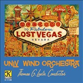 Lost Vegas - Works by Gould, Daugherty, Rodrigo, Labounty, Williams / UNLV Wind Orch.