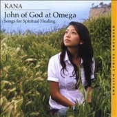 Kana: Songs for Spiritual Healing