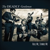 The Deadly Gentlemen: Roll Me, Tumble Me [Digipak] *