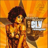 Global Noize: Sly Reimagined: The Music of Sly & the Family Stone *