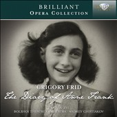Grigory Frid (1915-2012): The Diary of Anne  Frank, opera / Eva Ben-Zvi; Bolshoi Theatre