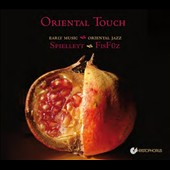 Oriental Touch: Early music meets Oriental jazz / Spielleyt; FisFuz