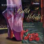 An Album of Ballet Melodies - The World's Favorite Love Songs / Mantovani