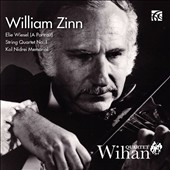 William Zinn (b.1924): Elie Wiesel (A Portrait); String Quartet No. 1; Kol Nidrei Memorial / Wihan Quartet