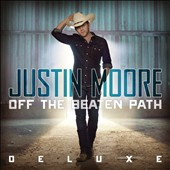 Justin Moore: Off the Beaten Path [Deluxe Edition] *
