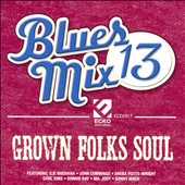 Various Artists: Blues Mix 13: Grown Folks Soul