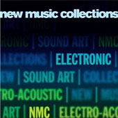 New Music Collections, Vol. 2: Electronic - works by David Lumsdaine, Paul Whitty, Dave Price, Claudia Molitor, Richard Barrett, Harrison Birtwistle et al.