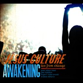 Jesus Culture: Awakening: Live from Chicago [Digipak]