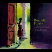 Rochelle House: Songs From a Bookmark [Digipak]
