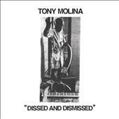 Tony Molina: Dissed and Dismissed [Digipak] *