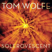 Tom Wolfe (Jazz): Solerovescent [Digipak]