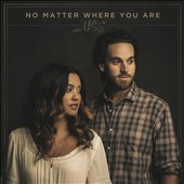 Us the Duo: No Matter Where You Are [Digipak]