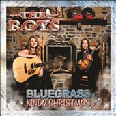 The Roys: Bluegrass Kinda Christmas