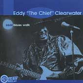 Eddy Clearwater: Cool Blues Walk