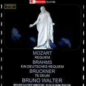 Mozart: Requiem; Brahms: Ein deutsche Requiem; Bruckner: Te Deum / Bruno Walter; New York PO; Columbia SO et al.