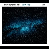 Gary Peacock/Gary Peacock Trio: Now This *