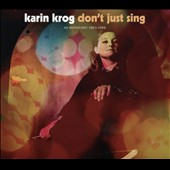 Karin Krog: Don't Just Sing/An Anthology: 1963-1999 [Remastered] [Digipak]