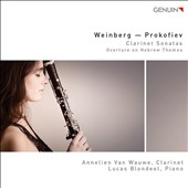 Weinberg: Clarinet Sonata Op. 28 (1945); Prokofiev: Clarinet Sonata No. 2 (arr. violin sonata); Overture on Hebrew Themes for clarinet, string quartet & piano / Annelien Van Wauwe, clarinet; Lucas Blondeel, piano