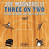 Joe Magnarelli: Three on Two