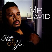 Mr. David: Put in on Ya