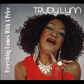 Trudy Lynn: Everything Comes With a Price [Digipak]