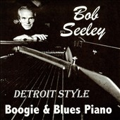 Bob Seeley: Detroit Style [Digipak]