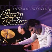 Raphael Wressnig: Party Factor