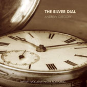 Andrew Gregory: The Silver Dial - Twelve Evocative Pieces for piano