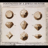 Jewels Hunter: Footnotes of a Jewels Hunter [Digipak]