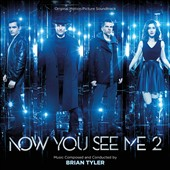Brian Tyler: Now You See Me 2 [Original Motion Picture Soundtrack]