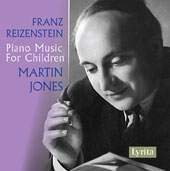 Franz Reizenstein (1911-1968): Seven Children's Piano Pieces and Other Piano Music for Children / Martin Jones, Piano