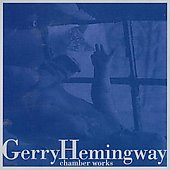 Hemingway: Chamber Works