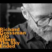 Richard Grossman (Piano): Where the Sky Ended *
