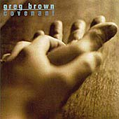 Greg Brown: Covenant
