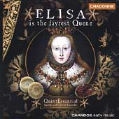 Elisa is the fairest Queen / QuintEssential Ensemble, et al