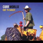 Gurf Morlix: Cut N Shoot