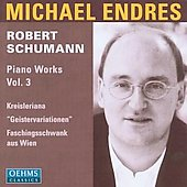Schumann: Piano Works Vol 3 / Michael Endres