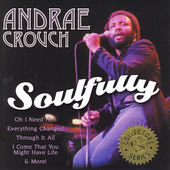 Andraé Crouch: Soulfully