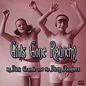 Dick Grande: Girls Gone Raunchy [PA]