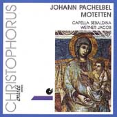Pachelbel: Motetten / Werner Jacob, Capella Sebaldina