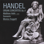 Handel: Organ Concertos Op 4 / Halls, Huggett, Sonnerie