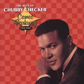 Chubby Checker: The Best of Chubby Checker: Cameo Parkway 1959-1963